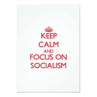 Keep Calm and focus on Socialism 5x7 Paper Invitation Card