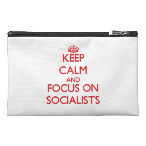 Keep Calm and focus on Socialists Travel Accessory Bag
