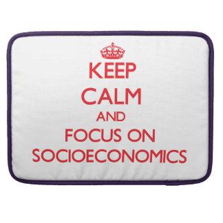Keep Calm and focus on Socioeconomics Sleeve For MacBooks