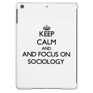 Keep calm and focus on Sociology Case For iPad Air