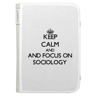 Keep calm and focus on Sociology Case For Kindle