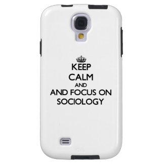 Keep calm and focus on Sociology Galaxy S4 Case