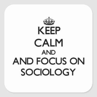 Keep calm and focus on Sociology Sticker