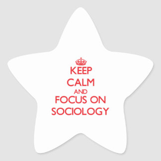 Keep Calm and focus on Sociology Star Stickers