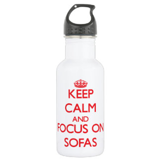 Keep Calm and focus on Sofas 18oz Water Bottle
