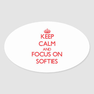 Keep Calm and focus on Softies Oval Stickers