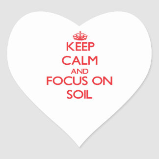 Keep Calm and focus on Soil Sticker