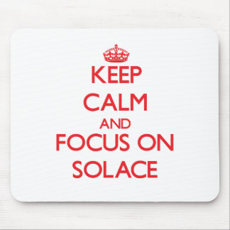 Keep Calm and focus on Solace Mousepads