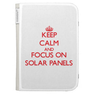 Keep Calm and focus on Solar Panels Kindle 3 Case