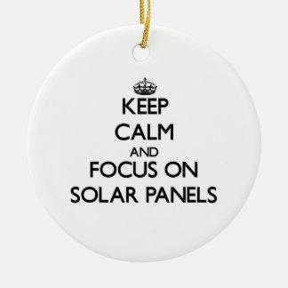 Keep Calm and focus on Solar Panels Ceramic Ornament