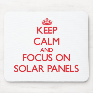 Keep Calm and focus on Solar Panels Mouse Pad