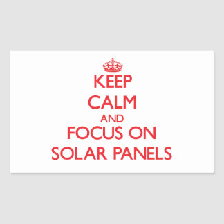 Keep Calm and focus on Solar Panels Sticker