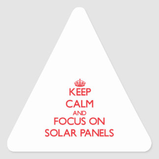 Keep Calm and focus on Solar Panels Triangle Stickers