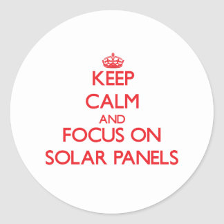 Keep Calm and focus on Solar Panels Stickers