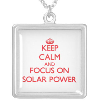 Keep Calm and focus on Solar Power Pendants