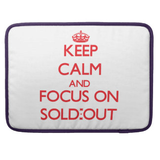 Keep Calm and focus on Sold-Out Sleeve For MacBooks