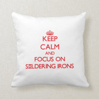 Keep Calm and focus on Soldering Irons Throw Pillow
