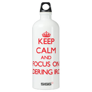 Keep Calm and focus on Soldering Irons SIGG Traveler 1.0L Water Bottle
