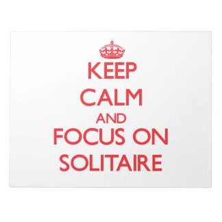 Keep Calm and focus on Solitaire Memo Note Pad
