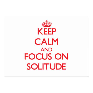 Keep Calm and focus on Solitude Large Business Cards (Pack Of 100)