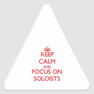 Keep Calm and focus on Soloists Sticker