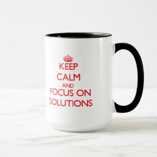 Keep Calm and focus on Solutions Mug