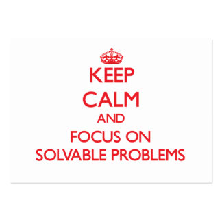 Keep Calm and focus on Solvable Problems Business Card Template