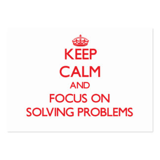 Keep Calm and focus on Solving Problems Business Cards