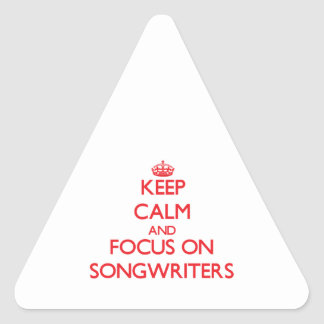 Keep Calm and focus on Songwriters Triangle Sticker