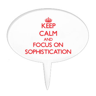 Keep Calm and focus on Sophistication Cake Topper