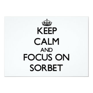 Keep Calm and focus on Sorbet Invite