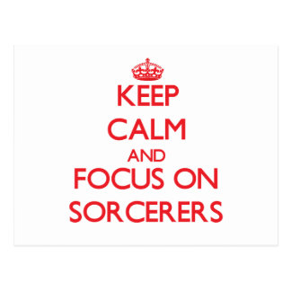 Keep Calm and focus on Sorcerers Post Cards