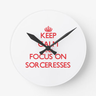 Keep Calm and focus on Sorceresses Round Clock