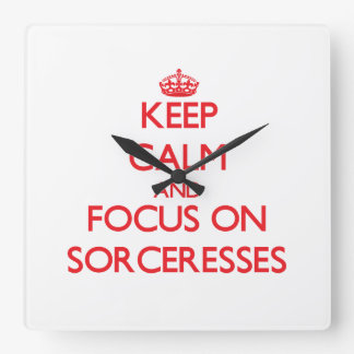 Keep Calm and focus on Sorceresses Square Wall Clocks