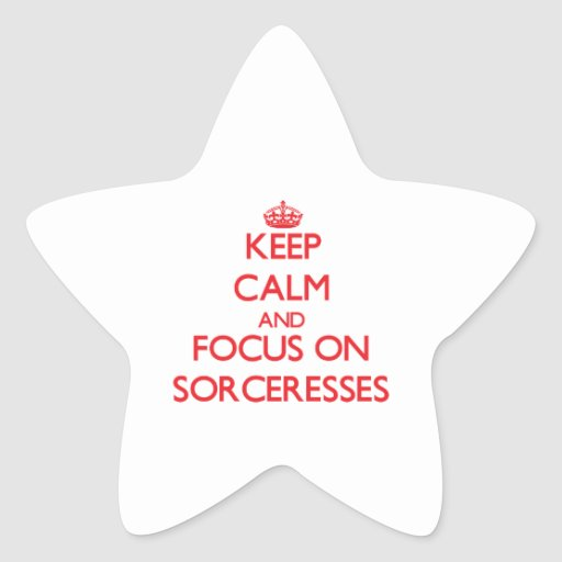 Keep Calm and focus on Sorceresses Star Stickers