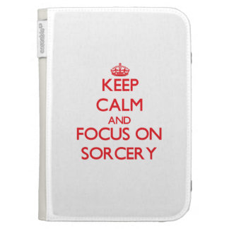 Keep Calm and focus on Sorcery Case For Kindle