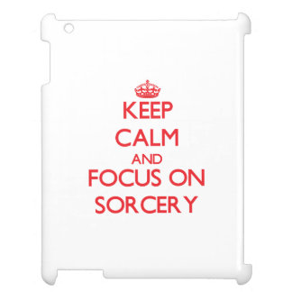 Keep Calm and focus on Sorcery Cover For The iPad 2 3 4