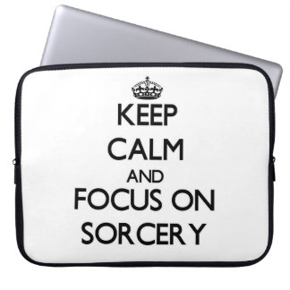 Keep Calm and focus on Sorcery Computer Sleeves