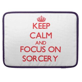 Keep Calm and focus on Sorcery MacBook Pro Sleeve