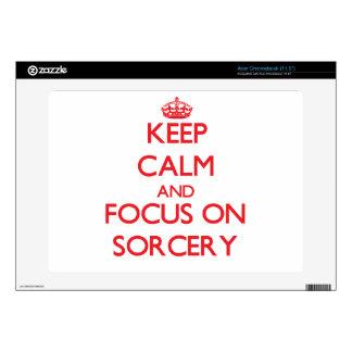 Keep Calm and focus on Sorcery Acer Chromebook Skin
