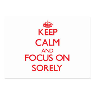 Keep Calm and focus on Sorely Business Card Template