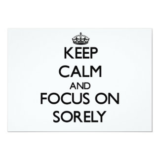 Keep Calm and focus on Sorely 5x7 Paper Invitation Card