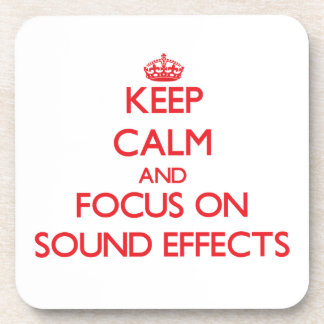 Keep Calm and focus on Sound Effects Drink Coasters