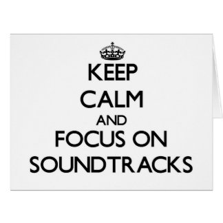 Keep Calm and focus on Soundtracks Large Greeting Card