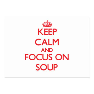 Keep Calm and focus on Soup Business Card Template