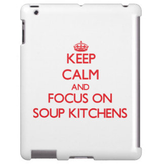 Keep Calm and focus on Soup Kitchens