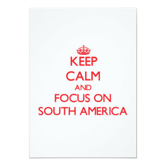 Keep Calm and focus on South America 5x7 Paper Invitation Card