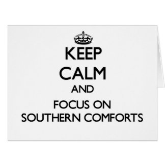 Keep Calm and focus on Southern Comforts Card