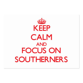 Keep Calm and focus on Southerners Large Business Cards (Pack Of 100)