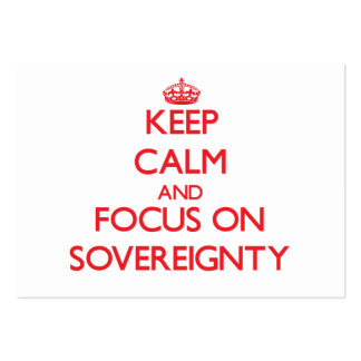 Keep Calm and focus on Sovereignty Business Cards